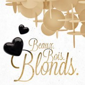 Beaux. Bois. Blonds.