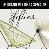 Le grand mix de la semaine, place à l'esprit fifties
