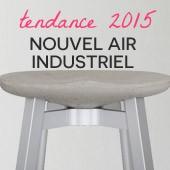 Tendance 2015 : nouvel air industriel