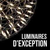 Luminaires d'exception  forte valeur ajoute