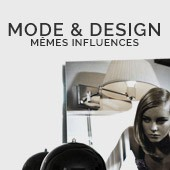 Mode & Design : mêmes influences