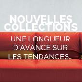 Nouvelles Collections : une longueur d'avance sur les tendances…