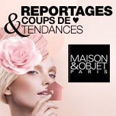 Salon Maison & Objet Janvier 2013 : Quand les collections phares sagrandissent et les coups de cur de la rdaction.
