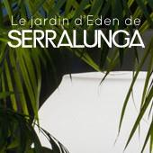 Le jardin d'Eden de SERRALUNGA