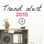 Trend alert 2015