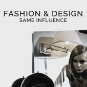Fashion & Design, Same influence