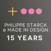 Philippe starck x made in design : 15 years of passion shared together