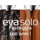 Eva Solo - Festeggia 100 anni !