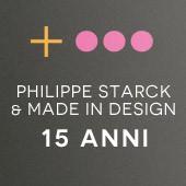 Philippe Starck + made in design : 15 anni di passione  comune