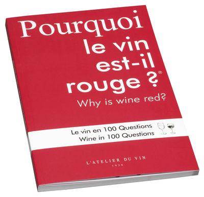 Livre Pourquoi le vin est il rouge L'Atelier du Vin rouge en papier