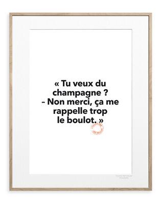 Déco - Stickers, papiers peints & posters - Affiche Loïc Prigent - Tu veux du champagne / 30 x 40 cm - Image Republic - Tu veux du champagne - Papier